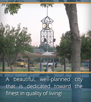 A beautiful, well-planned city that is dedicated toward the finest in quality of living!